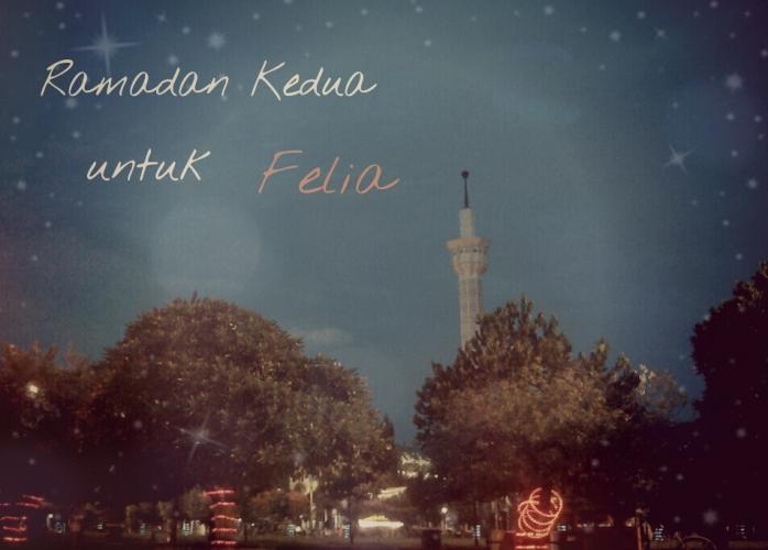 Ramadan Kedua untuk Felia #2