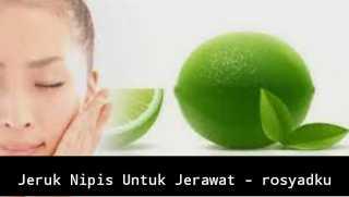 4 Cara Menghilangkan Jerawat dengan Jeruk Nipis