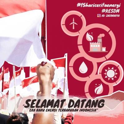 Kemerdekaan Negeri, Kemandirian Energi, Selamat Datang Era Baru Energi Terbarukan Indonesia!