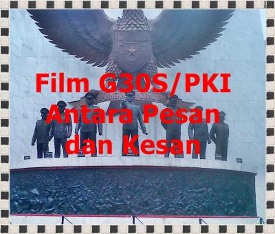 Film G30S/PKI Antara Pesan dan Kesan
