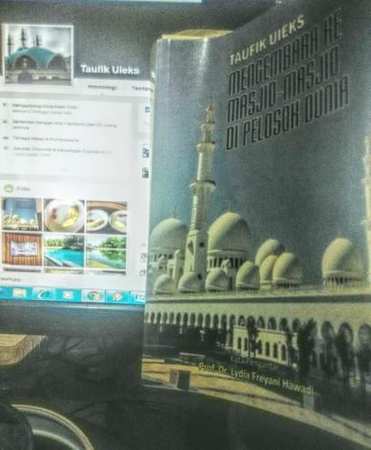 Mengenal Taufik Uieks dari Buku Mengembara Ke Masjid-Masjid Pelosok Dunia
