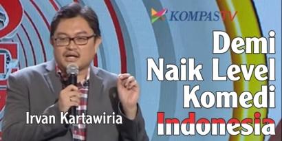 Irvan Kartawiria, Naik Level Komedi Indonesia