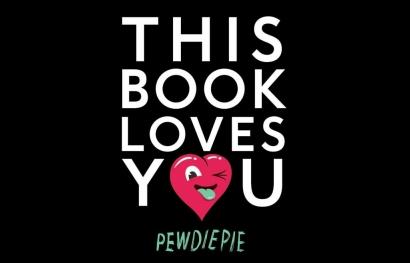 """PewDiePie """"This Book Loves You"""" dan Mendidik Gen Y"""