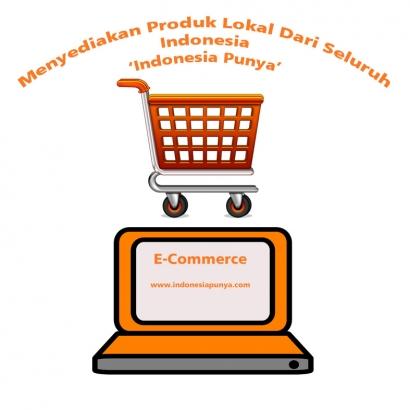 Meningkatkan Promosi Produk Lokal yang Terintegrasi Secara Nasional lewat E-Commerce