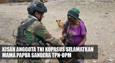 Kisah Anggota TNI Kopasus Selamatkan Mama Papua Sandera TPN-OPM