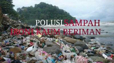 Polusi Sampah, Ironi Kaum Beriman