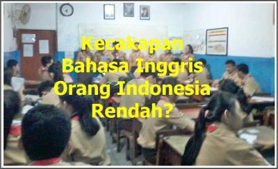 Kecakapan Bahasa Inggris orang Indonesia Rendah?