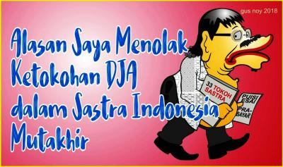 Alasan Saya Menolak Ketokohan DJA dalam Sastra Indonesia Mutakhir