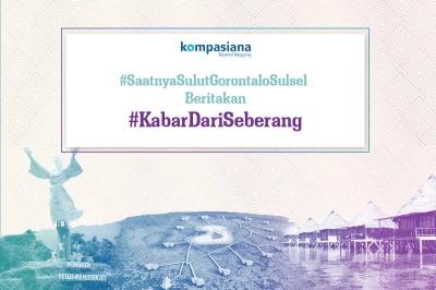Tuliskan Ceritamu tentang Sulawesi Utara, Gorontalo, dan Sulawesi Tengah di Kompasiana!