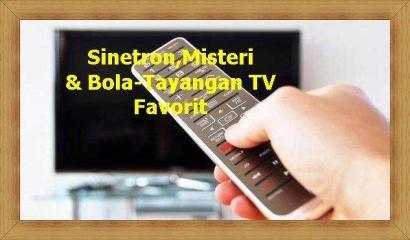 Sinetron, Bola, dan Misteri Jadi Tayangan Favorit Pemirsa TV