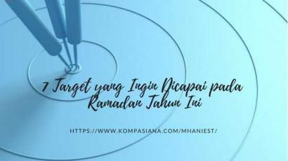 7 Target yang Ingin Dicapai pada Ramadan Tahun Ini