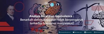 Analisis Ricardian Equivalence: Benarkah Defisit Anggaran Tidak Berpengaruh terhadap Konsumsi Masyarakat?