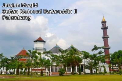 Gagal Menangis di Masjid Sultan Mahmud Badaruddin II Palembang