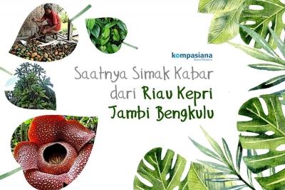 Ikut Kami Mengunjungi Saudara di Riau, Kepri, Jambi, dan Bengkulu