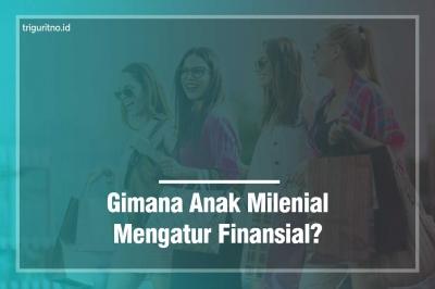 Saatnya Anak Milenial Tahu Cara Seimbangkan Gaya Hidup dan Finansial