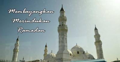 Membayangkan (untuk) Merindukan Ramadan