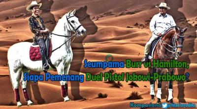 Seumpama Burr-Hamilton, Siapa Menang Duel Pistol Jokowi vs Prabowo?