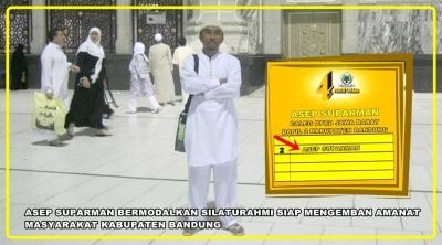Asep Suparman Bermodalkan Silahturahmi Siap Mengemban Amanat Masyarakat Kabupaten Bandung