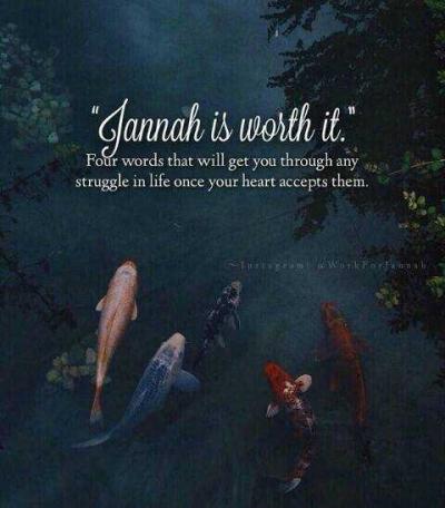 """Jannah is Worth It"""