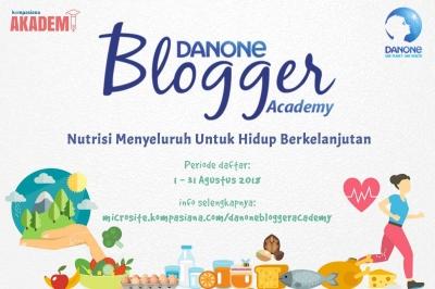 Tinggal 1 Hari Lagi! Penutupan Pendaftaran Peserta Danone Blogger Academy 2018