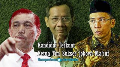 3 Kandidat Terkuat Ketua Tim Sukses Jokowi-Ma'ruf Amin