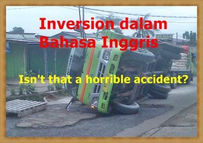 Susunan Kalimat Terbalik (Inversion) in English