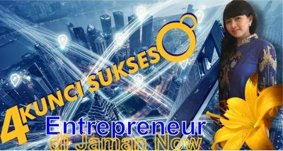 4 Kunci Sukses Entrepreneur di Zaman Now