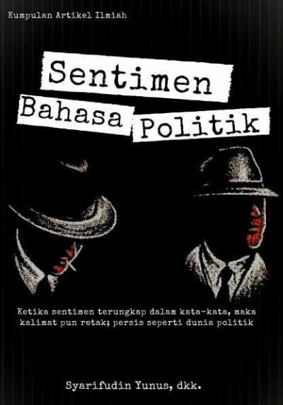Sentimen Bahasa Politik Kian Merajalela