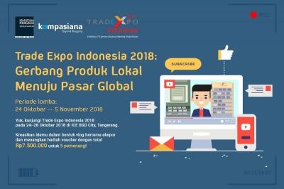 Hari Terakhir! Buat Vlog Seputar Pasar Ekspor Indonesia di TEI 2018