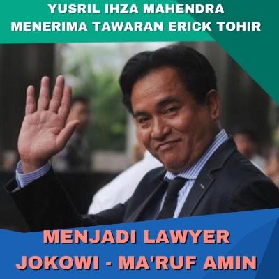 Yusril Pastikan Dirinya Jadi Pengacara Jokowi-Ma'ruf