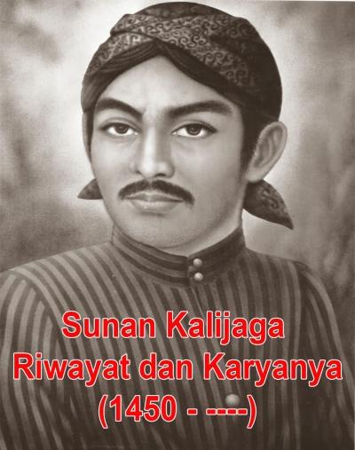 Sunan Kalijaga dan Kara Sufi serta Filosofinya