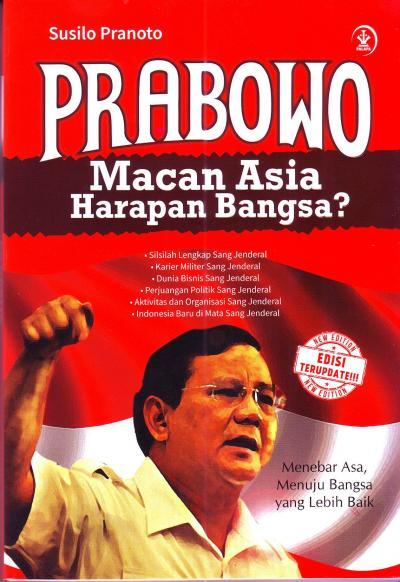 Prabowo, Macan Asia Harapan Bangsa?