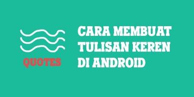 Cara Membuat Quotes Tulisan Keren Menggunakan Android