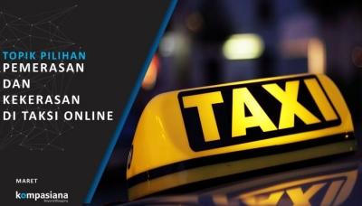 [Topik Pilihan] Pemerasan dan Kekerasan di Taksi Online