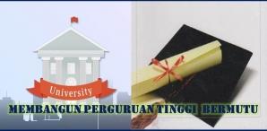 Membangun Perguruan Tinggi Bermutu