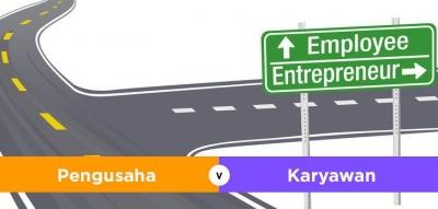 Pilih Mana, Bekerja atau Berwirausaha?