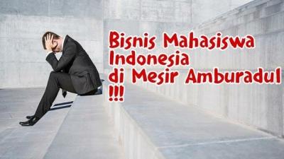Bisnis Mahasiswa Indonesia di Mesir Amburadul?