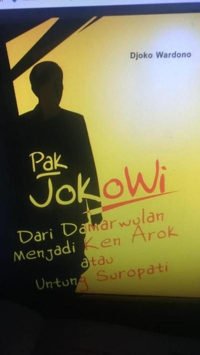 Buku Jokowi dari Damarwulan Menjadi Ken Arok atau Untung Suropati Sudah Setting Tahun 2016