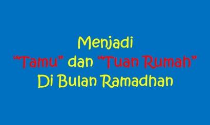 """Menjadi """"Tamu"""" Sekaligus """"Tuan Rumah"""" di Bulan Ramadhan"""