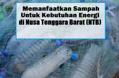 Memanfaatkan Sampah untuk Kebutuhan Energi di Nusa Tenggara Barat (NTB)