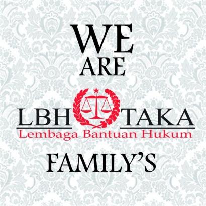 LBH TAKA: Kita adalah Saudara