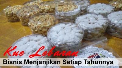 Kue Lebaran, Bisnis Menjanjikan Setiap Tahunnya