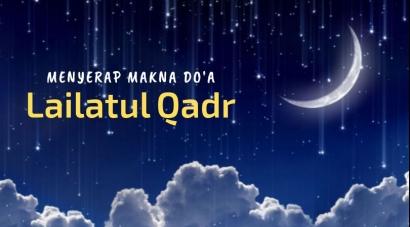 Menanti Lailatul Qadr, Menyerap Makna Doa yang Menggetarkan Jiwa