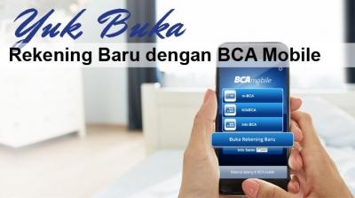 Yuk, Buka Rekening Baru dengan BCA Mobile