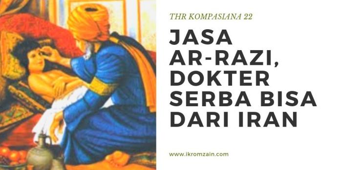 Jasa Ar-Razi, Dokter Serba Bisa dari Iran