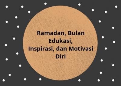 "Ramadan Bulan Edukasi, Inspirasi, dan Motivasi Diri, Termasuk untuk ""Ahli Udut"" yang Ingin Taubat"