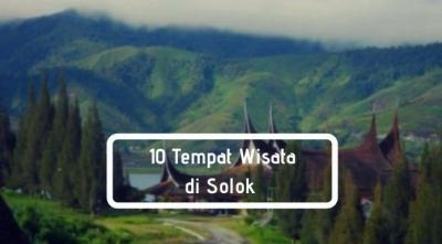 Tempat Wisata di Solok yang Wajib Dikujungi