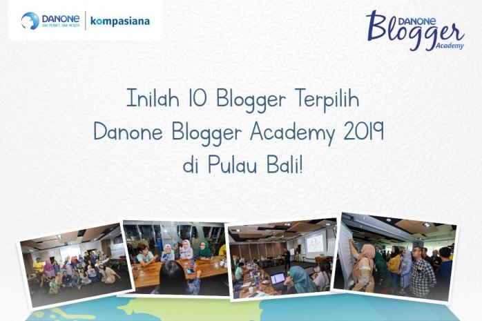 Inilah 10 Blogger Terpilih yang Mengikuti Danone Blogger Academy 3!