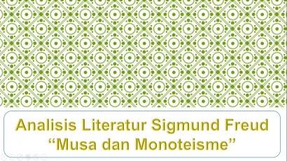 "Kajian Literatur Freud, ""Musa dan Monoteisme"""