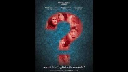 Memaknai Solidaritas Beragama dan Kebhinekaan Melalui Film Tanda Tanya(?)